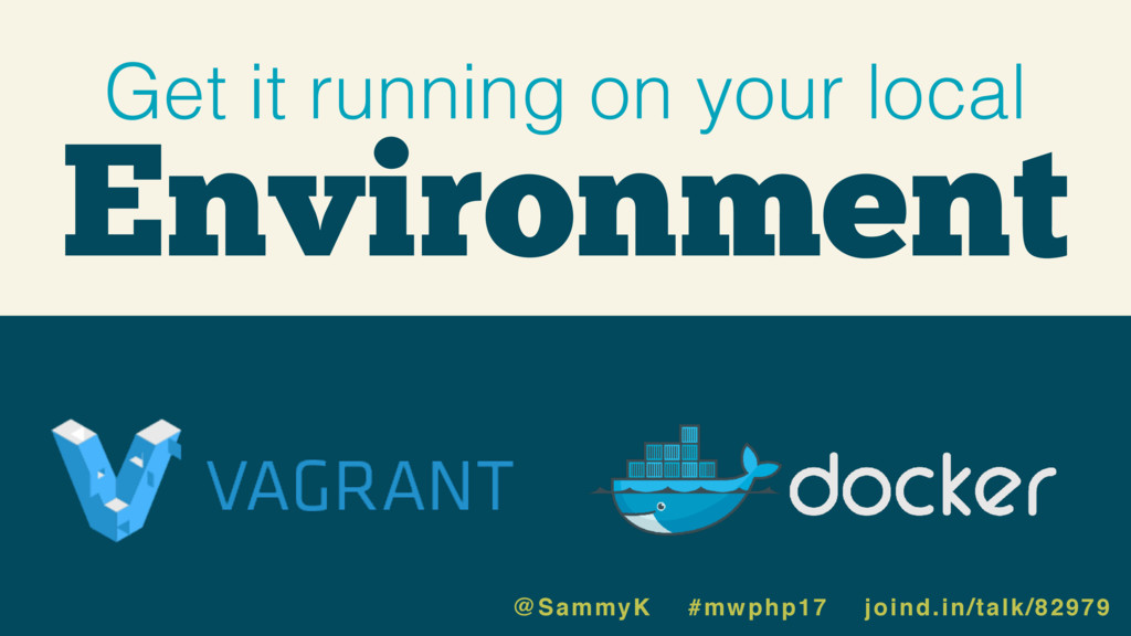 Environment Get it running on your local @Sammy...