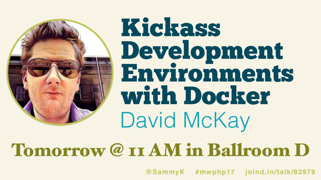 Kickass Development Environments with Docker Da...