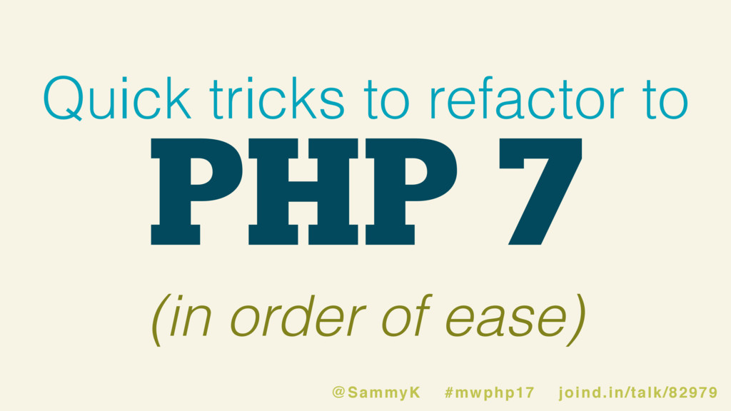 PHP 7 Quick tricks to refactor to (in order of ...
