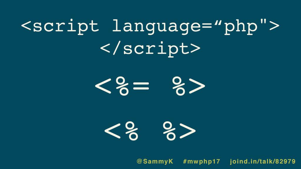 """<% %> <%= %> <script language=""""php""""> </script> ..."""