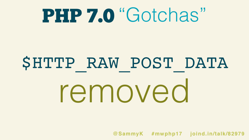 """PHP 7.0 """"Gotchas"""" removed $HTTP_RAW_POST_DATA @..."""