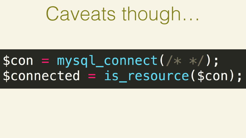 Caveats though…