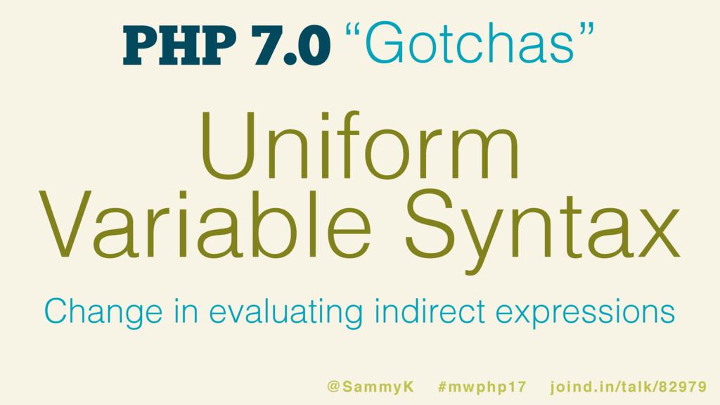 "PHP 7.0 ""Gotchas"" Uniform Variable Syntax Chang..."