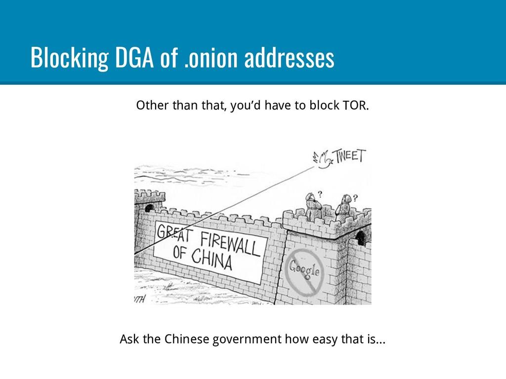 Blocking DGA of .onion addresses Other than tha...