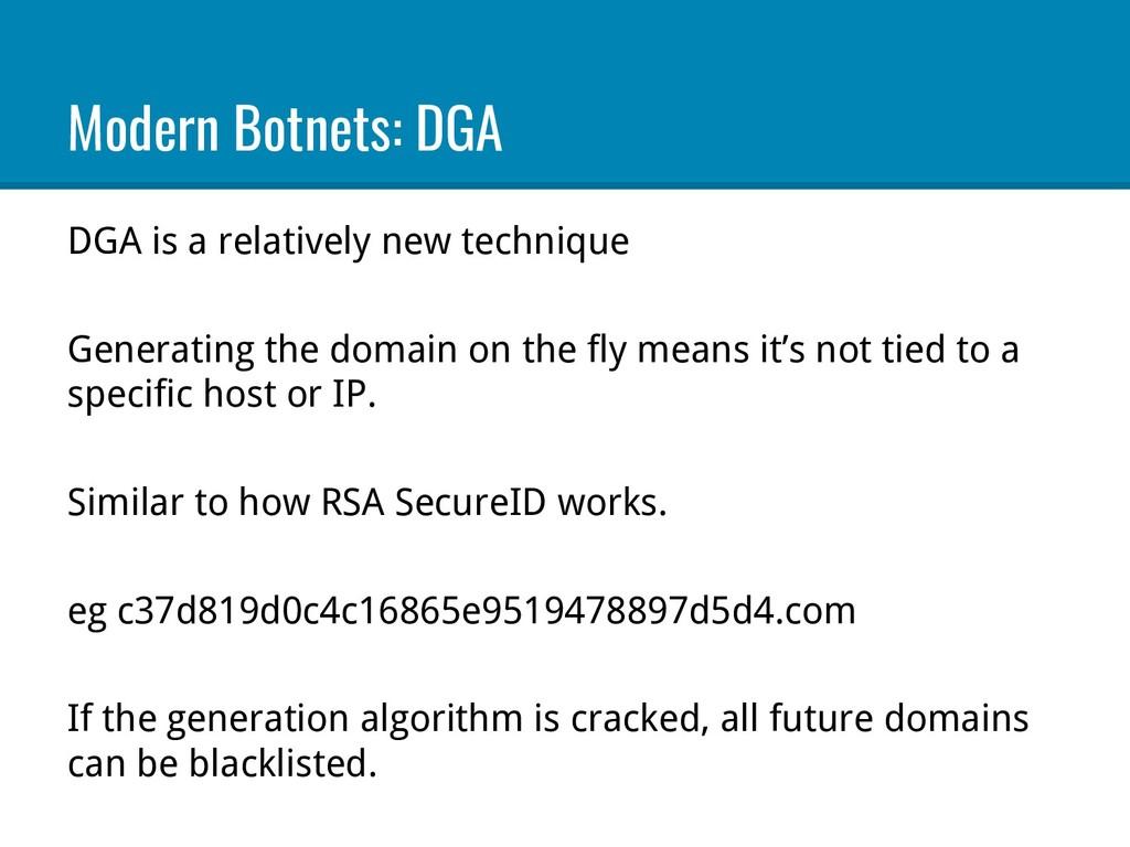Modern Botnets: DGA DGA is a relatively new tec...