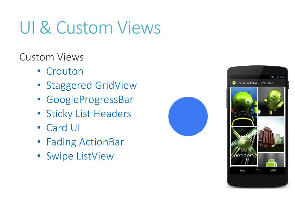UI & Custom Views Custom Views • Crouton • Stag...