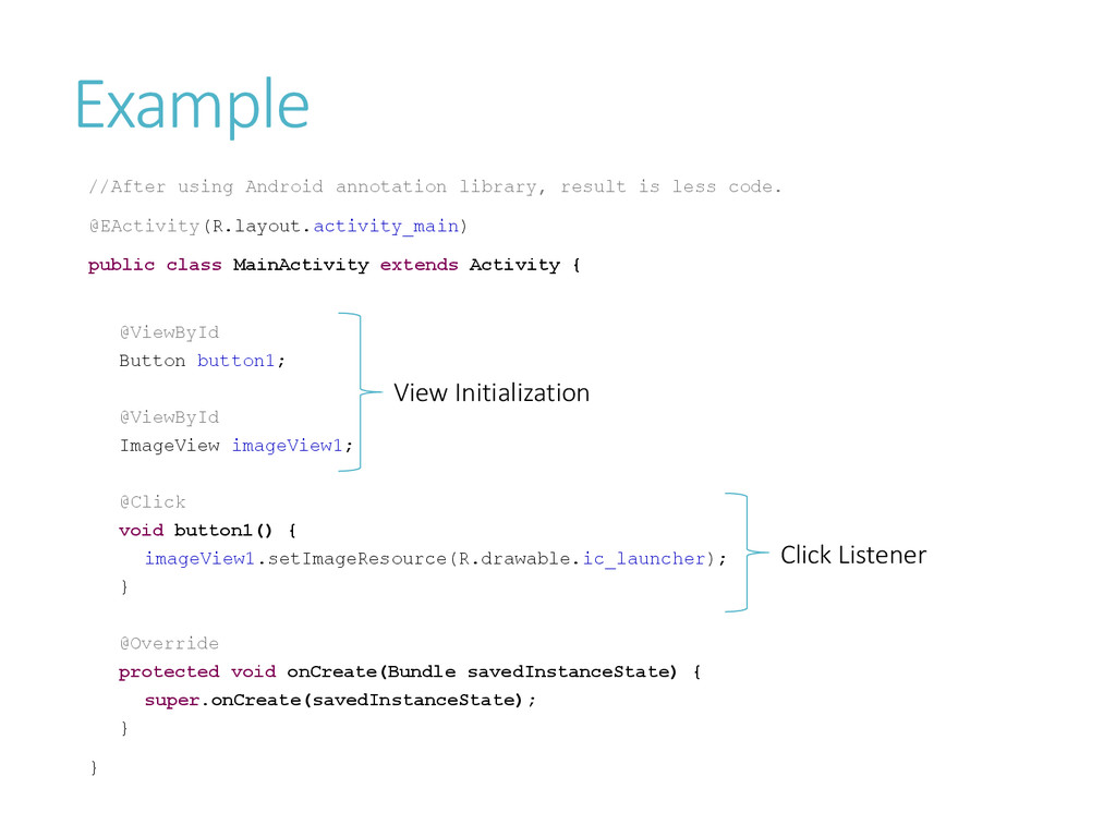 Example //After using Android annotation librar...