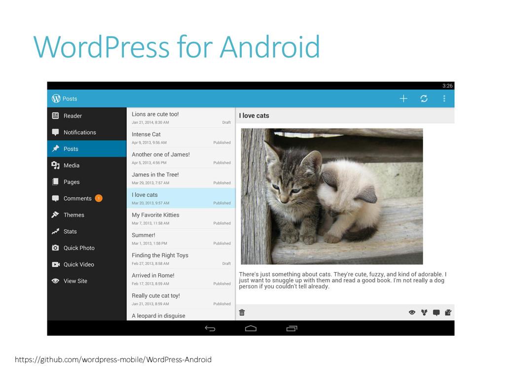 WordPress for Android https://github.com/wordpr...