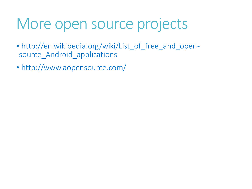More open source projects • http://en.wikipedia...