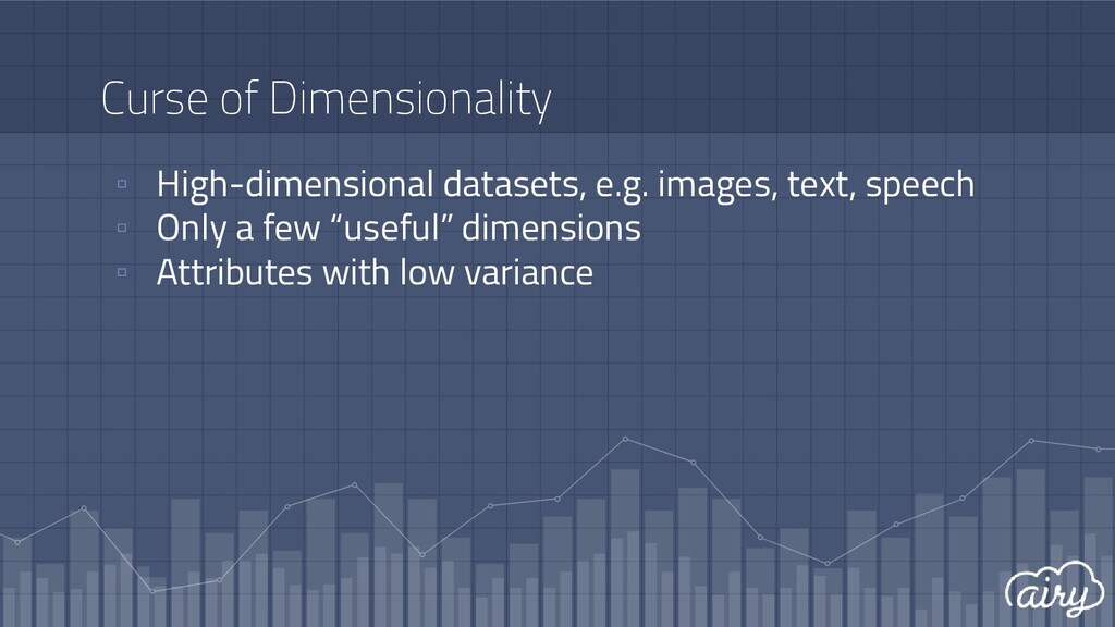 Curse of Dimensionality ▫ High-dimensional data...