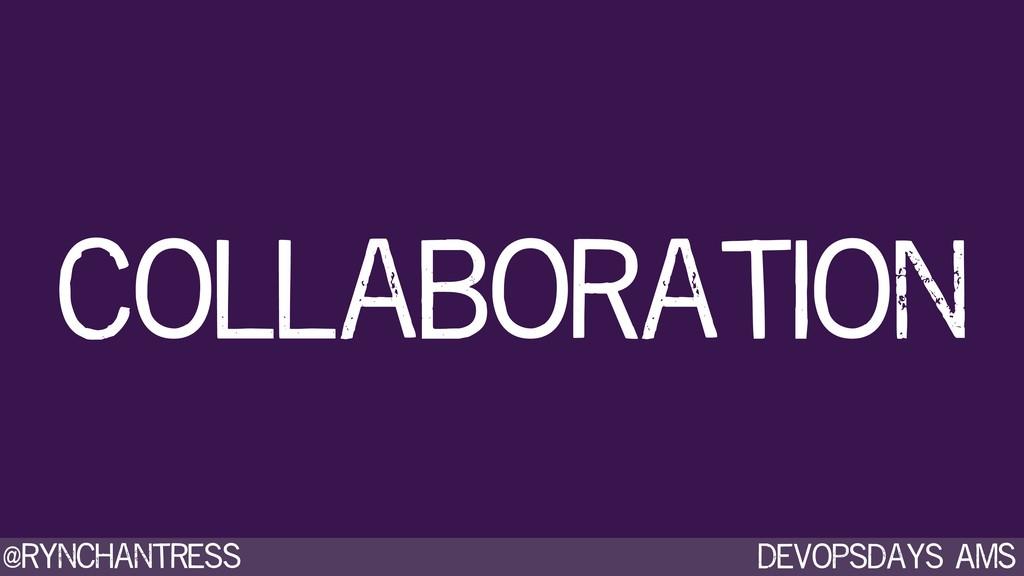 Devopsdays AMS @rynchantress Collaboration