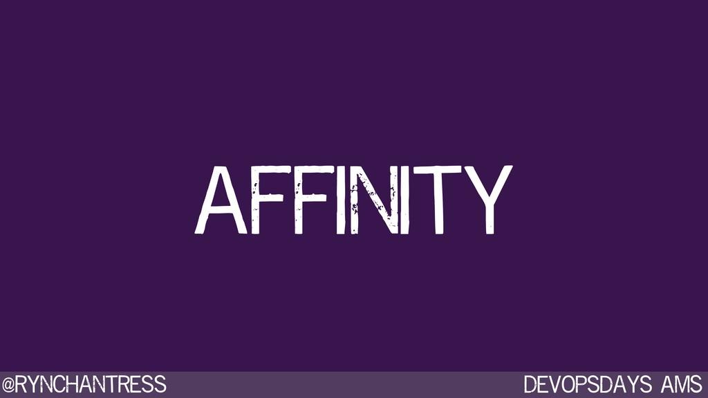 Devopsdays AMS @rynchantress Affinity