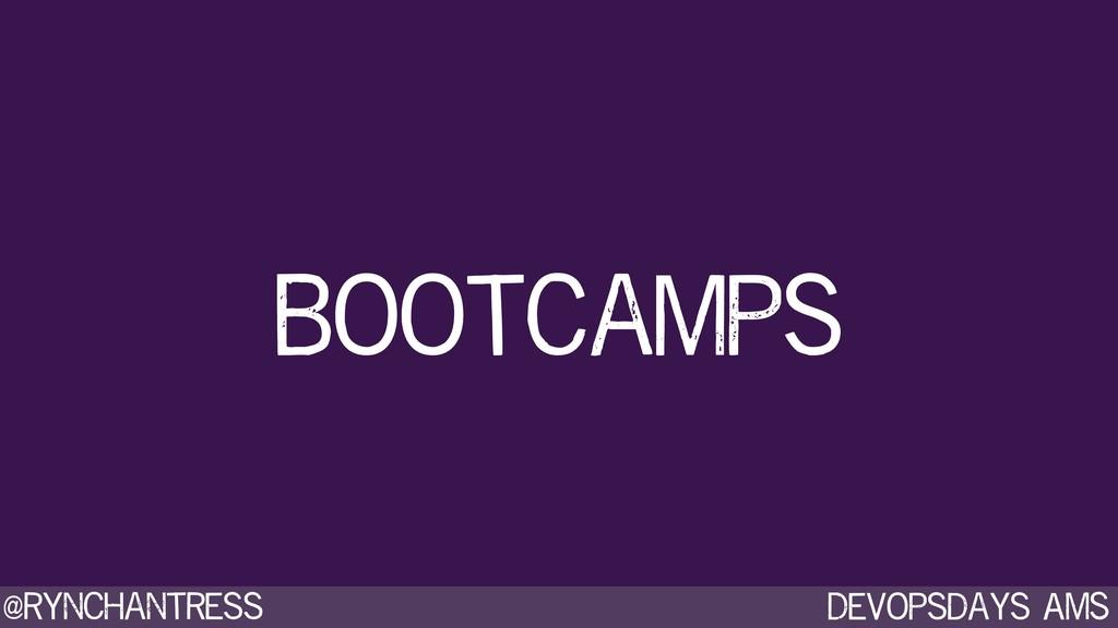 Devopsdays AMS @rynchantress Bootcamps
