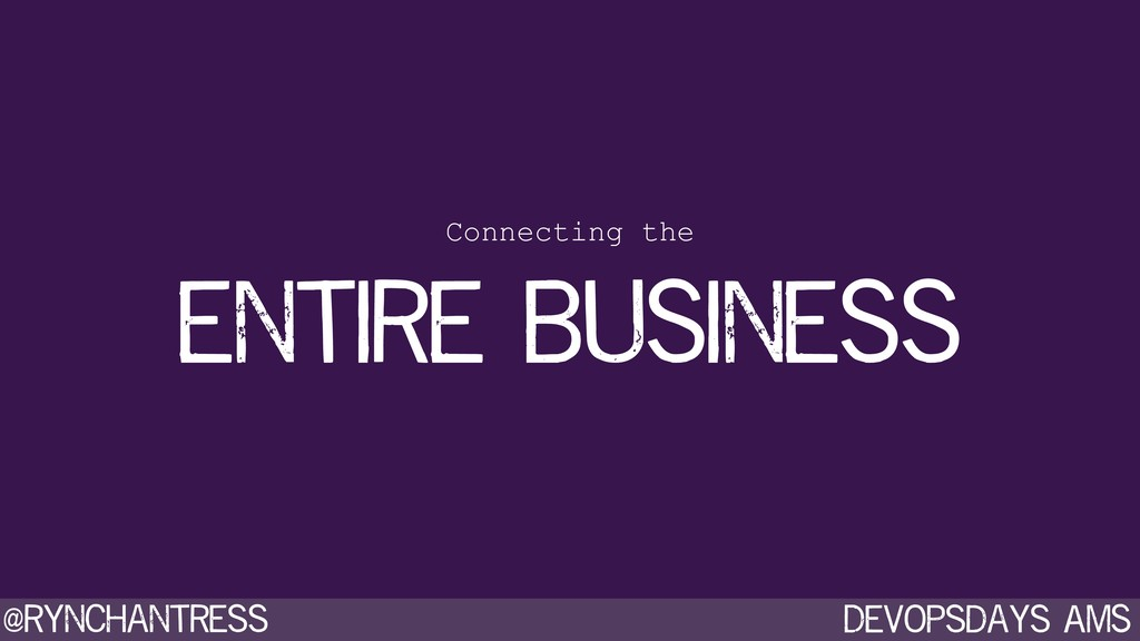Devopsdays AMS @rynchantress entire business Co...