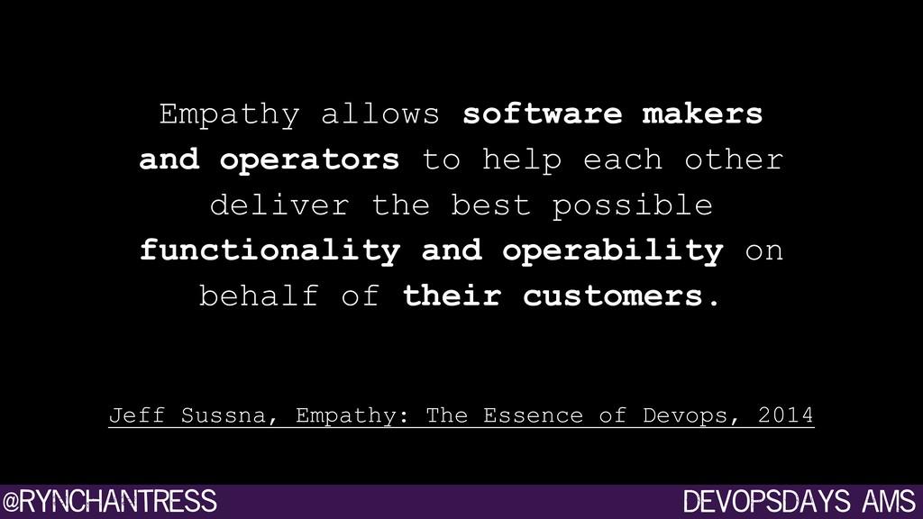 devopsdays ams @rynchantress Empathy allows sof...