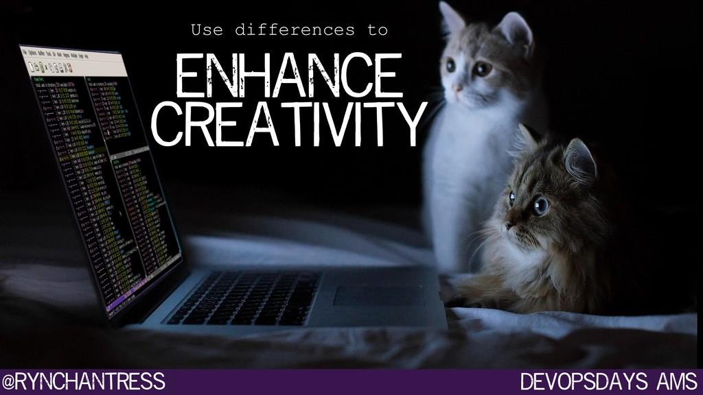 devopsdays ams @rynchantress Use differences to...