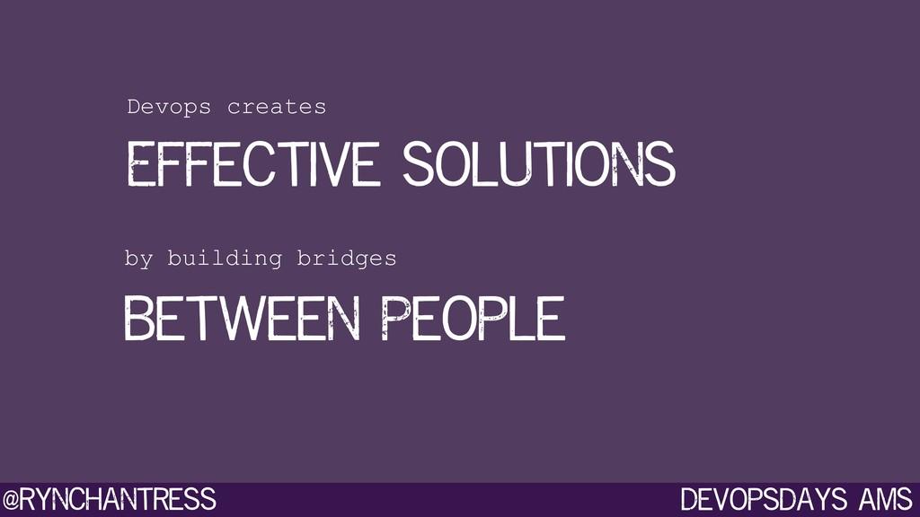 Devopsdays AMS @rynchantress Devops creates Eff...