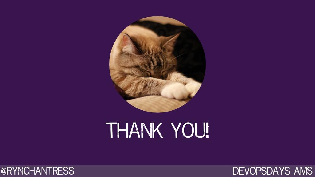 Devopsdays AMS @rynchantress Thank you!