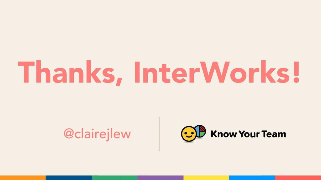 Thanks, InterWorks! @clairejlew