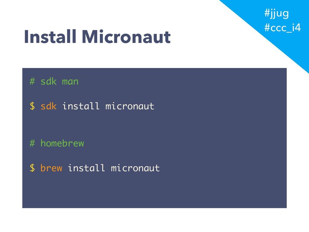 #jjug #ccc_i4 Install Micronaut # sdk man $ sdk...