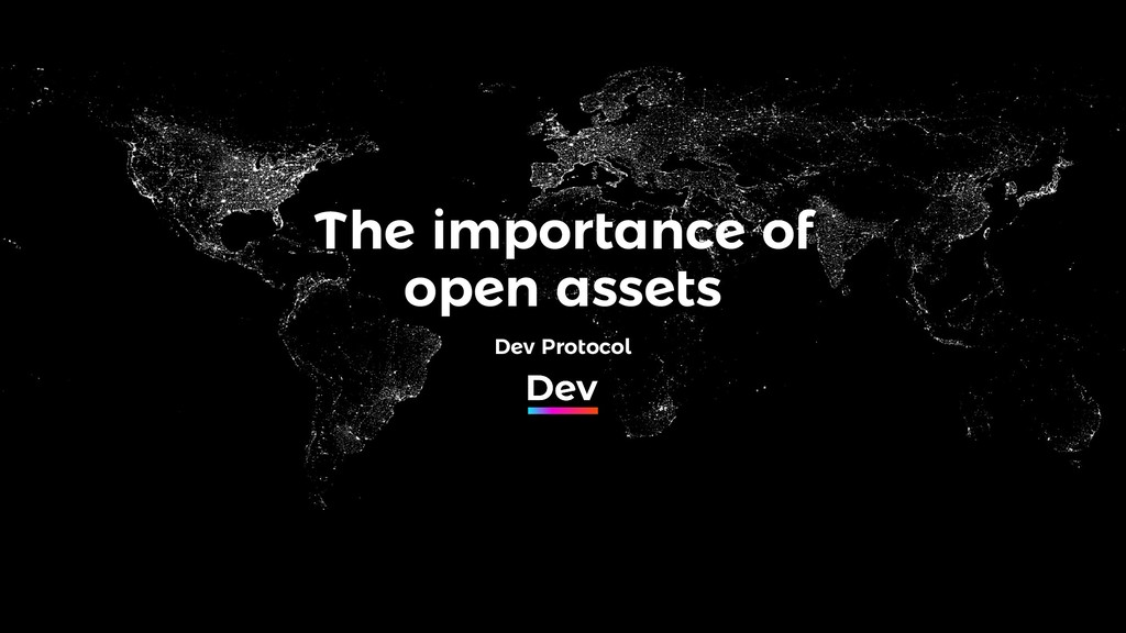 The importance of open assets Dev Protocol