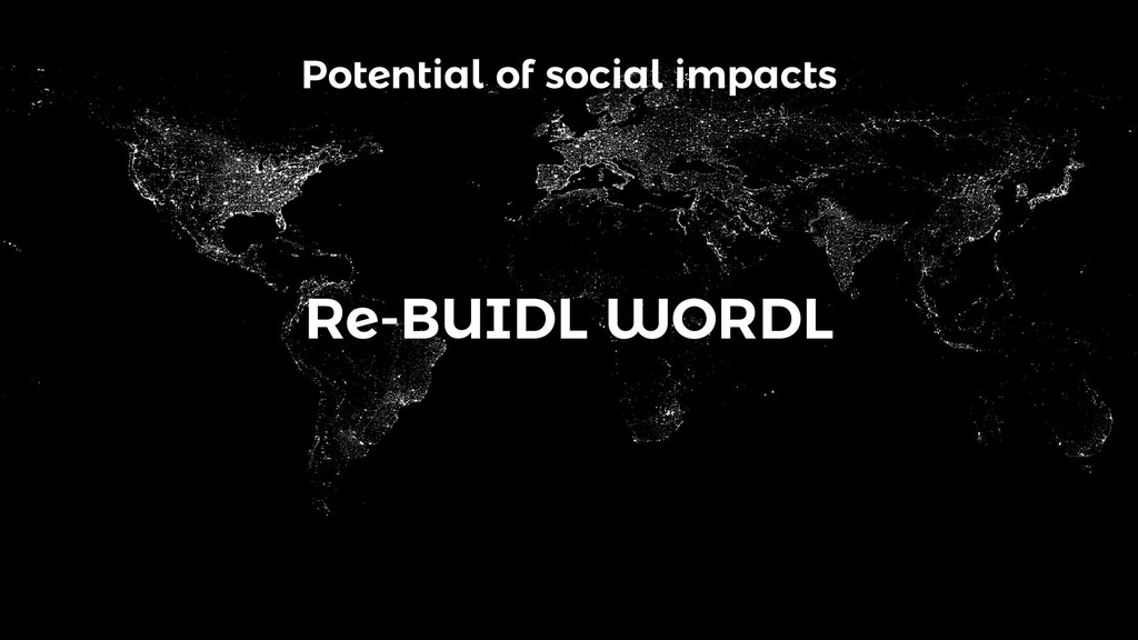 Potential of social impacts Re-BUIDL WORDL
