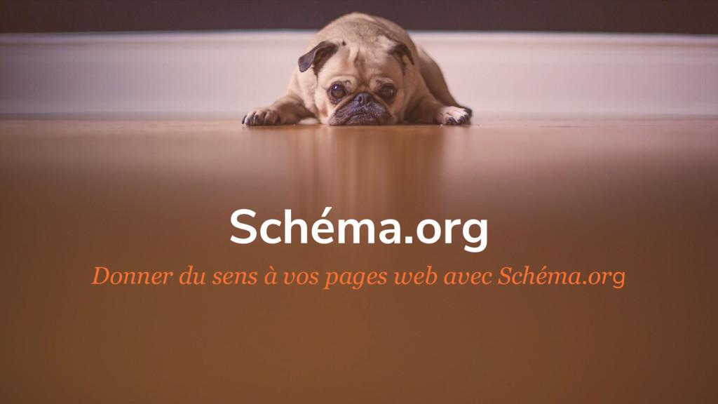 Schéma.org Donner du sens à vos pages web avec ...