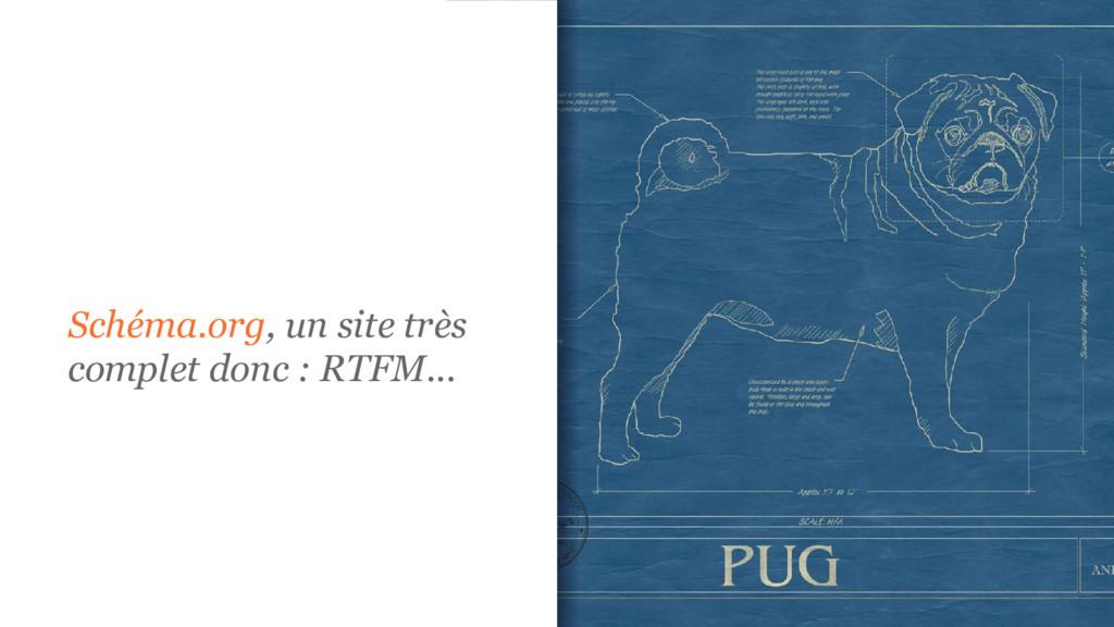 Schéma.org, un site très complet donc : RTFM...