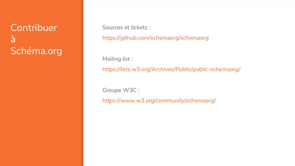 Contribuer à Schéma.org Sources et tickets : ht...