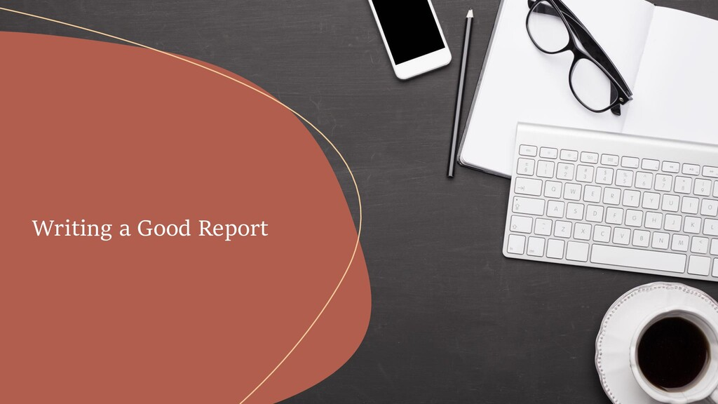 Writing a Good Report