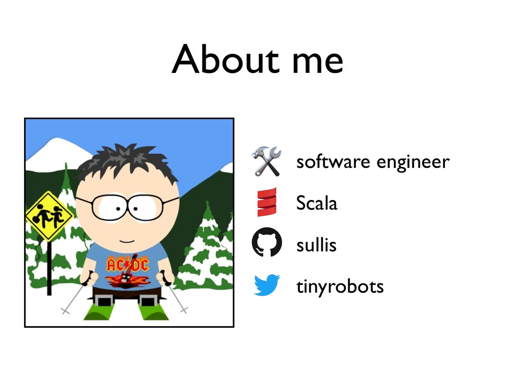 software engineer Scala sullis tinyrobots About...