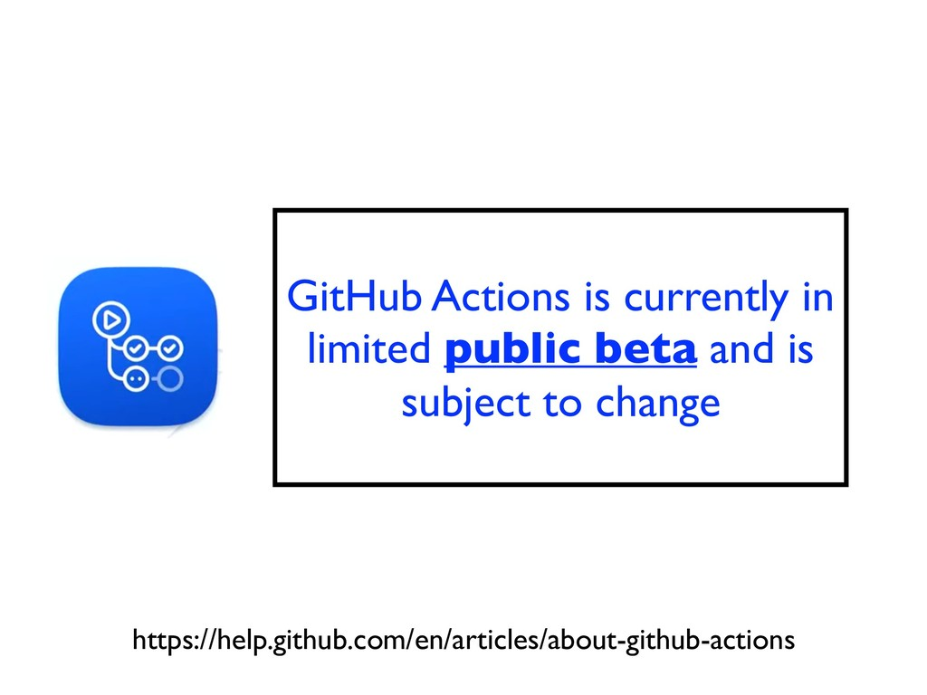 GitHub Actions is currently in limited public b...