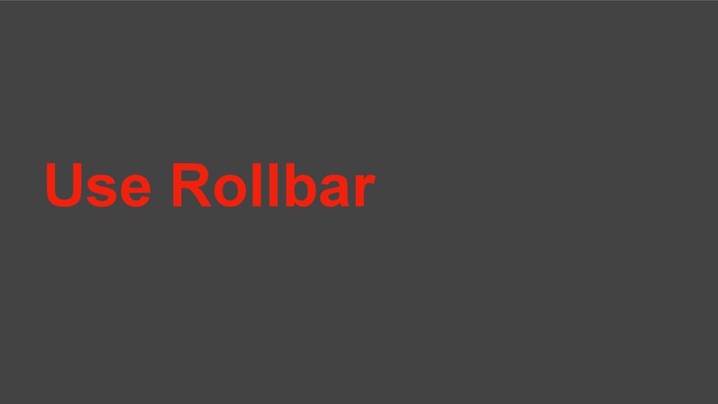 Use Rollbar