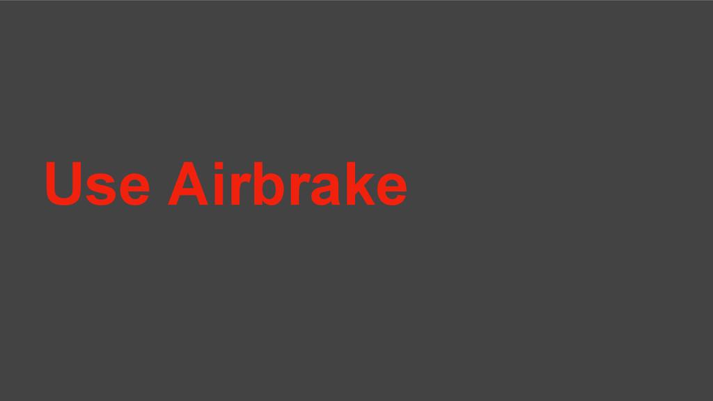 Use Airbrake