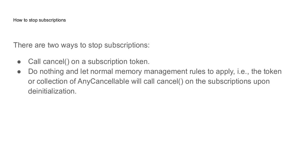 How to stop subscriptions There are two ways to...