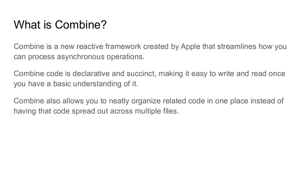 What is Combine? Combine is a new reactive fram...