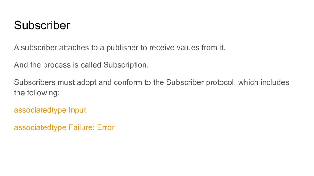 Subscriber A subscriber attaches to a publisher...