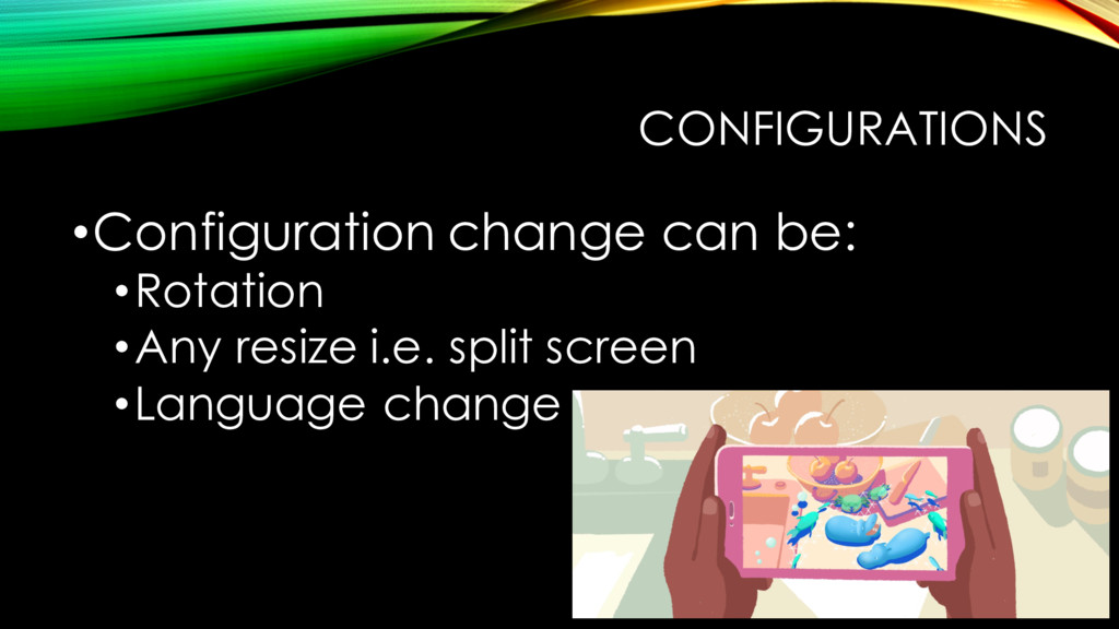 CONFIGURATIONS •Configuration change can be: •R...