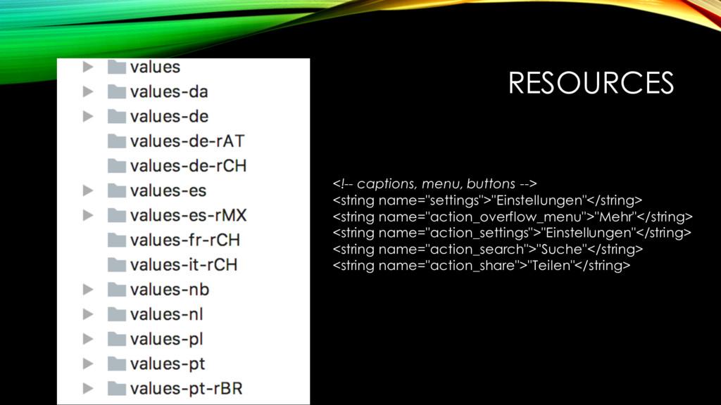 RESOURCES <!-- captions, menu, buttons --> <str...