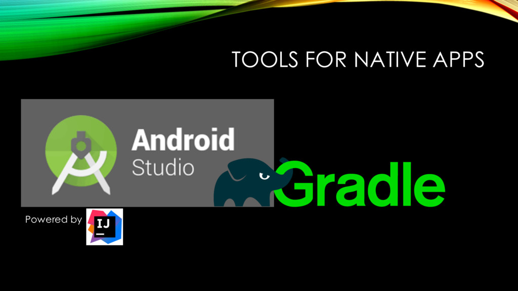 TOOLS FOR NATIVE APPS Powered by