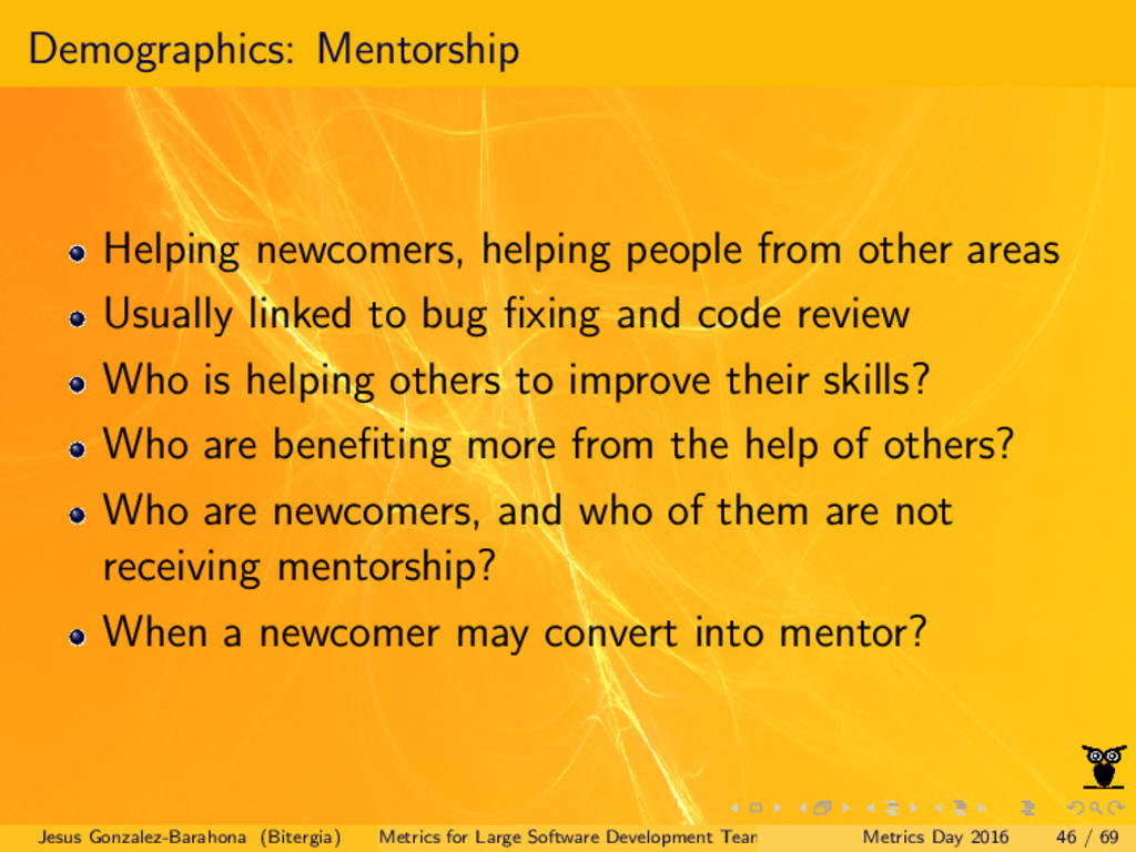 Demographics: Mentorship Helping newcomers, hel...