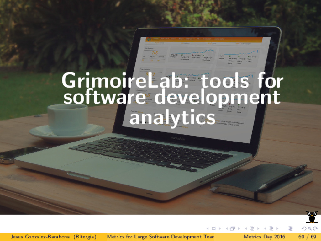 GrimoireLab: tools for software development ana...