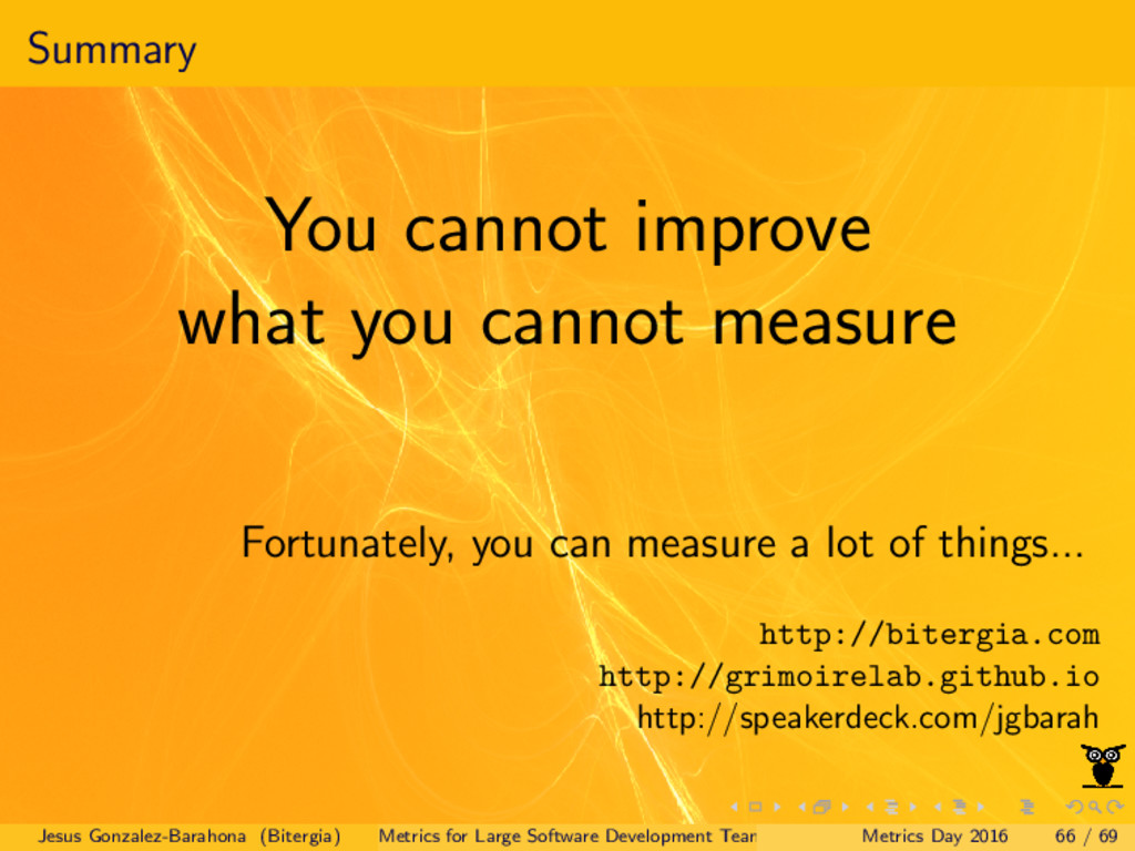 Summary You cannot improve what you cannot meas...