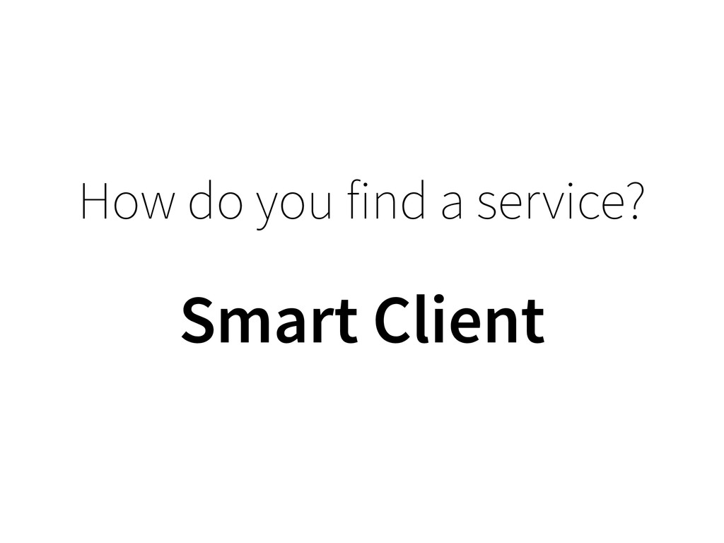 How do you find a service? Smart Client