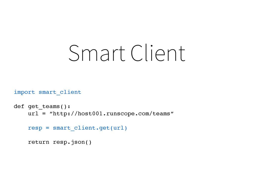 Smart Client import smart_client def get_teams(...