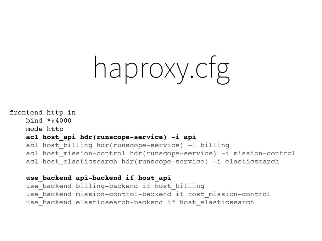 haproxy.cfg frontend http-in bind *:4000 mode h...