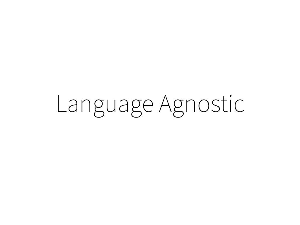 Language Agnostic