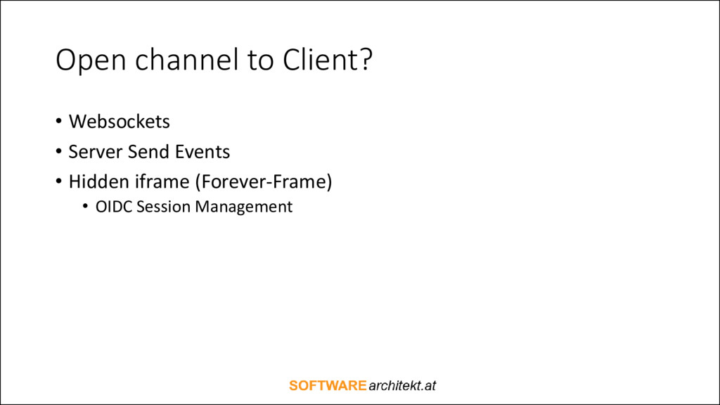 Open channel to Client? • Websockets • Server S...