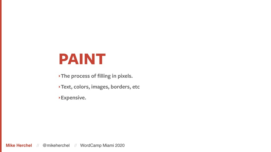 PAINT ‣The process of filling in pixels. ‣Text, ...