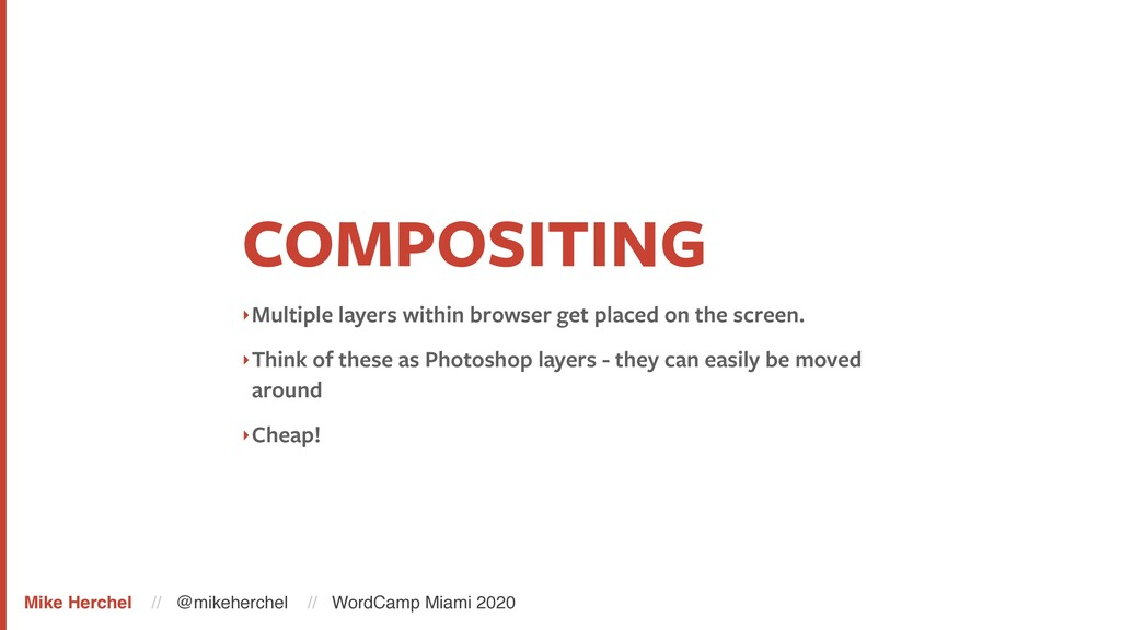 COMPOSITING ‣Multiple layers within browser get...